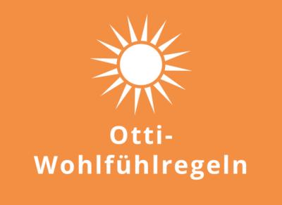 Otti-Wohlfühlregeln